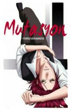 Mutasyon by yaoiseverywhere