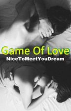 Game Of Love by NiceToMeetYouDream