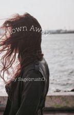 Blown Away by SagebrushO