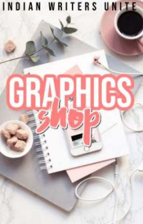 GRAPHICS SHOP  by desiwritersunite