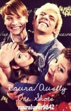 ♥☆ Raura/Auslly One Shots ☆♥ by LoveliestWonderfill