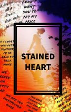 Stained Heart/Jenzie✔ by beaminglover