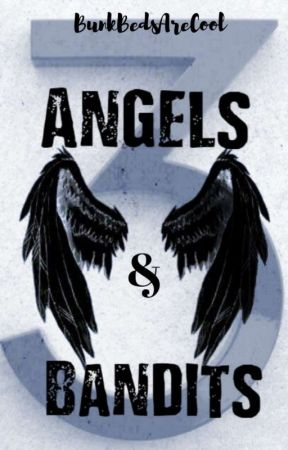 3 | | Angels & Bandits by BunkBedsAreCool