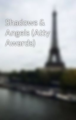 Shadows & Angels (Atty Awards)