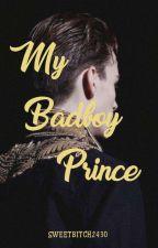 My Badboy Prince by SweetBitch2430