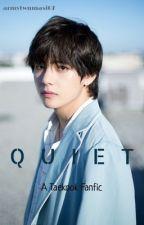 Quiet (TAEKOOK STORY) \ (•◡•) / by armytwumasi07