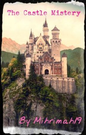 The Castle Mystery by Mihrimah19