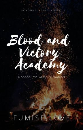 Blood and Victory Academy (Available on Dreame) by FumiseLove