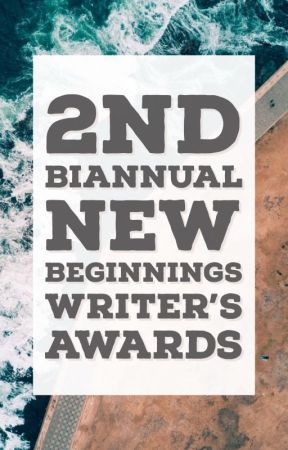 2nd Biannual New Beginnings Writer's Awards by CatherineDeynes