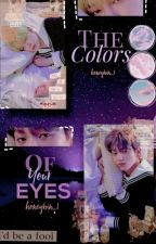 The Colors of your Eyes  Yeonbin by honeybin_1