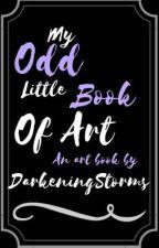 ?¿? My Odd Little Book Of Art ?¿? by DarkeningStorms