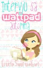 Intervju sa wattpad autorima by LittleSwiftieGirl