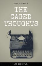 The Caged Thoughts by lazy_weirdo