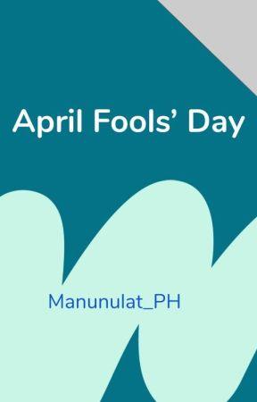 April Fools' Day by Manunulat_PH