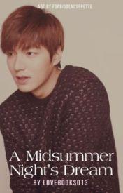 A Midsummer Night's Dream [Lee Min Ho Fanfic] by LoveBooks013
