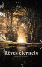 Rêves éternels : Nouvelles et autres rêveries by FireflyOhana