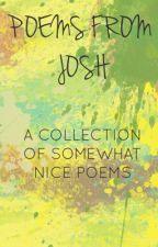 Poems from Josh by JoshuaVillalobos
