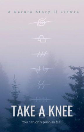 Take A Knee || Anime: Naruto  by Ciewra