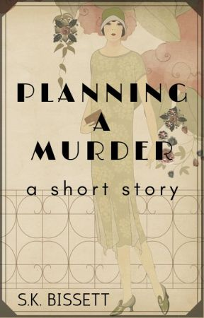 Planning a Murder - A Short Story by SKBissett