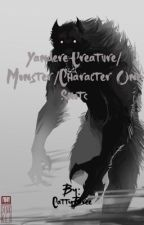 Yandere Creature/Monster/Cryptids/Character one shots. Art is not mine! by CattyBree