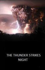 The Thunder Strikes Night by acaveyoucallachest