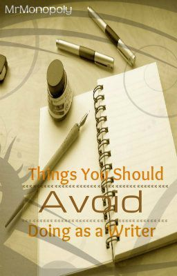 Things You Should Try to Avoid Doing as an Author