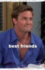 best friends, chandler bing x reader by fangurl12131