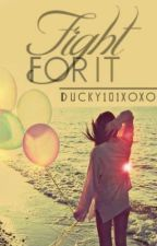 Fight For It by Ducky101XOXO