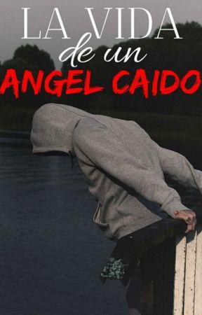 """""""LA VIDA DE UN ÁNGEL CAÍDO"""" by Alexandra-Stilinsky"""