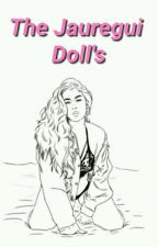 The Jauregui's Dolls.  by CamrenGreenAndBrown