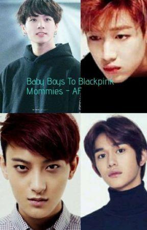 Baby boys To Blackpink Mommies -AF - Allkpop & Rules - Wattpad