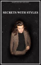 Secrets With Styles - H.S. ON HOLD by keIseywrites