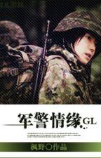[BHTT] Quân Cảnh Tình Duyên - Phong Dã (Hoàn) by BachHopTT
