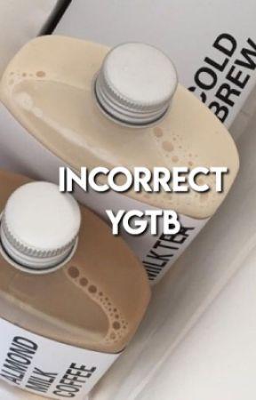 incorrect ygtb  by cherryskz