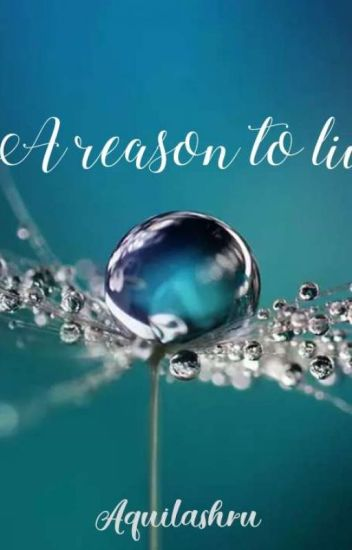 A reason to live.