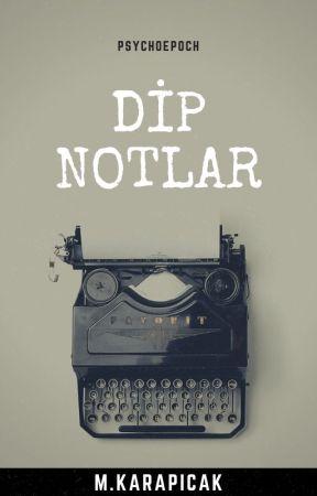 Dip Notlar by psychoepoch