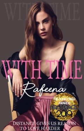 With Time [#Wattys2019] (On Hold) by RafeenaM