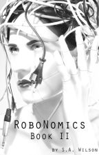 RoboNomics Book II by swilson4995