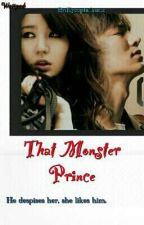 That Monster Prince (COMPLETED) by Kyeopta-hanie
