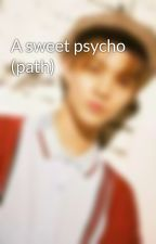 A sweet psycho (path) by jihbaedaeguan