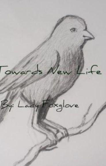 Towards New Life