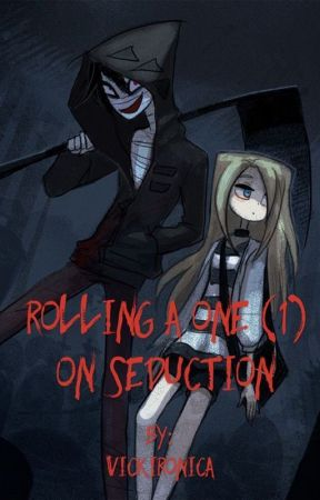 Rolling a One (1) on Seduction by Vickironica