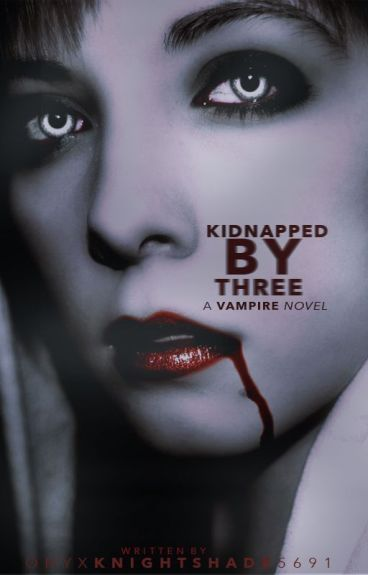 (Vampire) Kidnapped By Three
