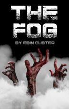THE FOG by ebincuster