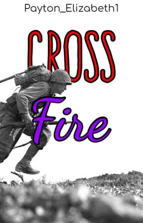Crossfire by Payton_Elizabeth1