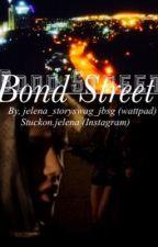 Bond Street by jelenastoryswagjbsg