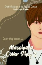 '•Macchiata Covershop 2  °•CLOSE by seulwoonbi