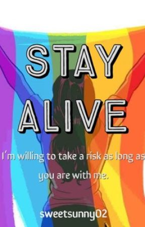 Stay Alive by sweetsunny02