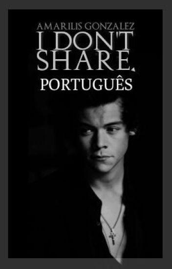 I Don't Share - PT [ Tradução ]