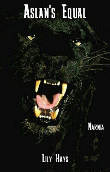 Aslan's Equal ||Narnia FanFiction||